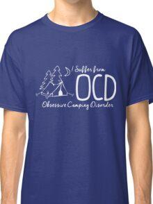 OCD - Obsessive Camping Disorder Classic T-Shirt