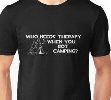 Who Needs Therapy Camping Unisex T-Shirt