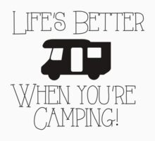 Life's Better Camping by shakeoutfitters