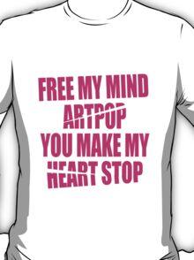 Free my mind, ARTPOP T-Shirt