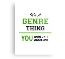It's a GENRE thing, you wouldn't understand !! Metal Print