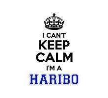 I cant keep calm Im a HARIBO Photographic Print