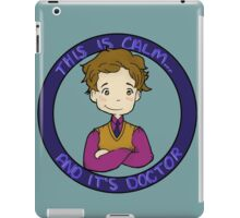 This is calm and it's doctor iPad Case/Skin