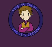 This is calm and it's doctor T-Shirt