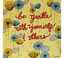 Be Gentle Photographic Print