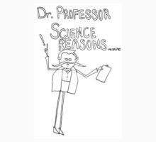 Dr. Professor Science Reasons Kids Clothes
