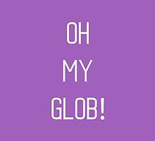 Oh My Glob! by Hrern1313