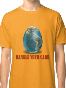 Egg-Handle with Care Classic T-Shirt