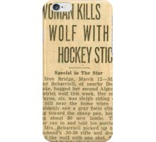 WOMAN KILLS WOLF WITH HOCKEY STICK iPhone Case/Skin