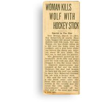 WOMAN KILLS WOLF WITH HOCKEY STICK Canvas Print