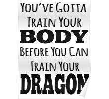 train your body, train your dragon black text Poster