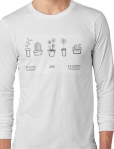 Plants are Friends (black and white) Long Sleeve T-Shirt