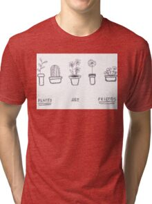 Plants are Friends (black and white) Tri-blend T-Shirt