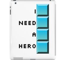 I need a hero- long tetris iPad Case/Skin