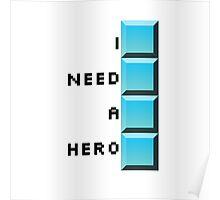 I need a hero- long tetris Poster