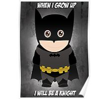 When I grow up, I will be a Knight  Poster