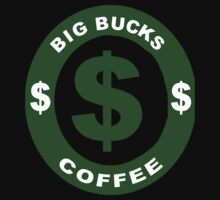Big Bucks Coffee  by Rajee