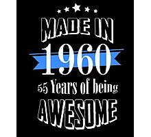 Made in 1960... 55 Years of being Awesome Photographic Print