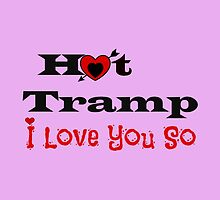 Hot Tramp - I Love you So by Wightstitches