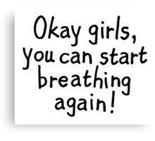 Ok girls, you can start breathing again! Canvas Print