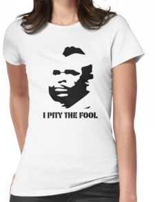 I PITY THE FOOL Womens Fitted T-Shirt