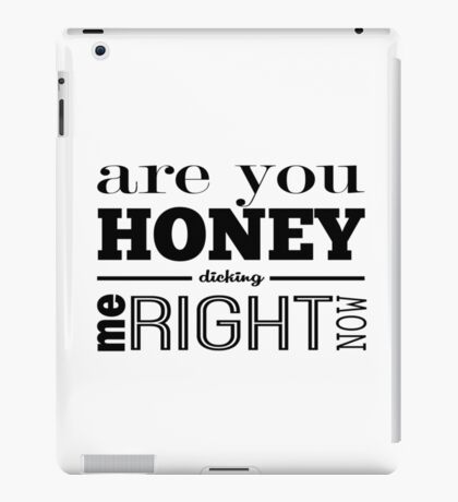 Honey Dicking iPad Case/Skin