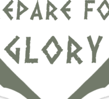 Never Retreat-Never Surrender-Prepare for Glory-Spartan Sticker