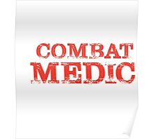Smart Good Looking Combat Medic T-shirt Poster
