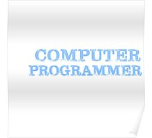 Smart Good Looking Computer Programmer T-shirt Poster