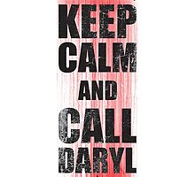 Keep Calm and Call Daryl by undeadwarrior