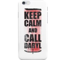 Keep Calm and Call Daryl iPhone Case/Skin