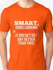 Smart Good Looking Drummer T-shirt T-Shirt