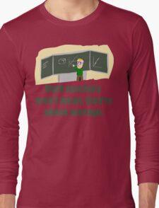 MATH TEACHERS aren't mean; they're ABOVE AVERAGE Long Sleeve T-Shirt