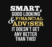 Smart Good Looking Financial Adviser T-shirt T-Shirt