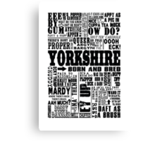 YORKSHIRE SAYINGS Canvas Print