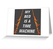 My Bed Is A Time Machine Greeting Card