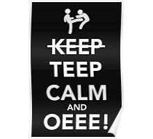 Teep Calm and Oeee! Poster