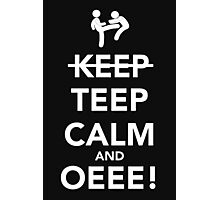 Teep Calm and Oeee! Photographic Print