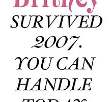 Britney Survived, Britney. by Bsbodyache