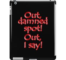 Shakespeare, LADY MACBETH. Out, damned spot! out, I say! Theater, BLACK iPad Case/Skin
