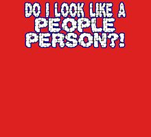 DO I LOOK LIKE A PEOPLE PERSON1 funny geek nerd Unisex T-Shirt