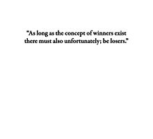 As long as the concept of winners exist by Joey Kuipers