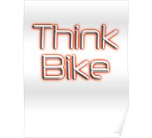 BIKE, BICYCLE, CYCLING, CYCLE, MOTORBIKE, Think Bike!, red Poster