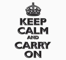 Keep Calm & Carry On, Be British! (Chisel), UK, WW2, WWII, Propaganda by TOM HILL - Designer