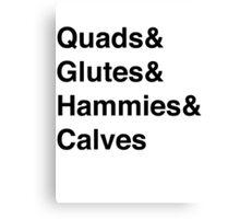 Quads&Glutes&Hammies&Calves Canvas Print