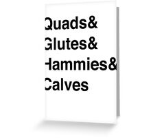 Quads&Glutes&Hammies&Calves Greeting Card