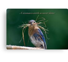 Woman's work is never done! Canvas Print