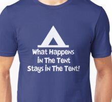 What Happens in the Tent Unisex T-Shirt