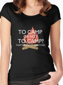 To Camp or Not To Camp Women's Fitted Scoop T-Shirt