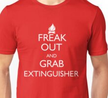 Freak Out and Grab Extinguisher Unisex T-Shirt
